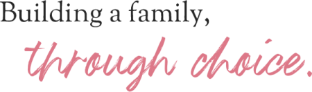 Building a family, through choice